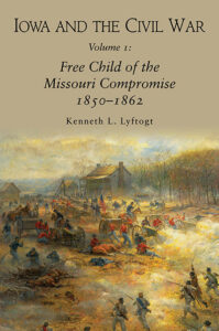 January 14, 2020 - Kenneth Lyftogt wins 2019 A. M. Pate, Jr. Award in Civil War History for his book on Iowa and the Civil War; Volume 1: Free Child of the Missouri Compromise 1850-1862